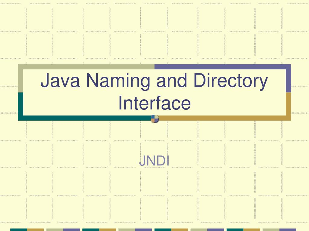 PPT - Java Naming and Director...