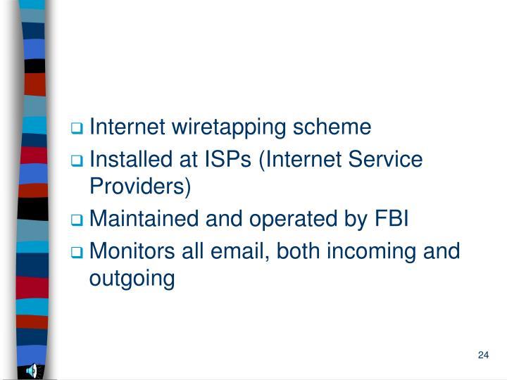 Internet wiretapping scheme