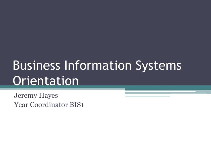 business information systems orientation n.
