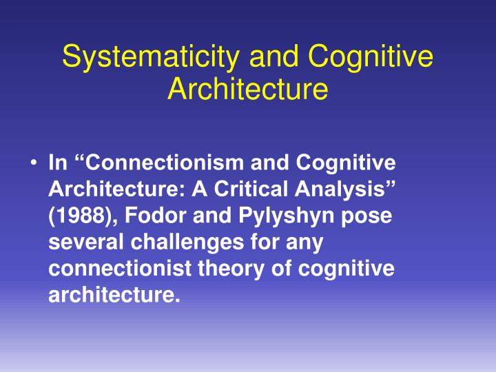 PPT - Systematicity and Cognitive Architecture PowerPoint