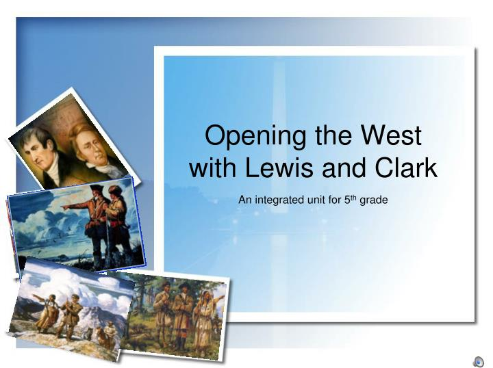 opening the west with lewis and clark n.