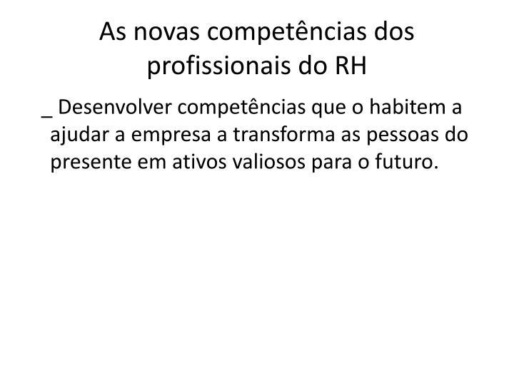 As novas compet ncias dos profissionais do rh