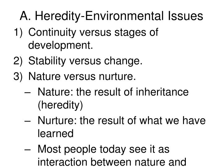 heredity and environmental influences and its effects Heredity plays an important role, but your environment also influences your abilities and interests dna contains four chemicals - adeninine, guanine, thymine, cytosine - that are strung in patterns on extremely thin, coiled strands in the cell.