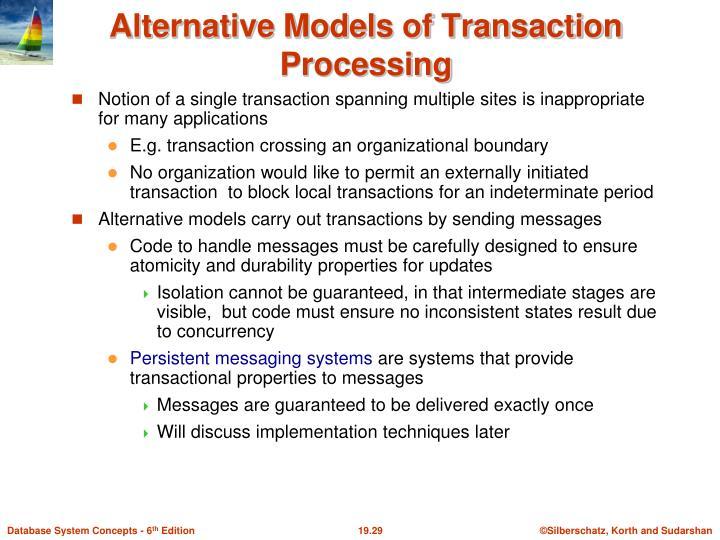 Alternative Models of Transaction Processing