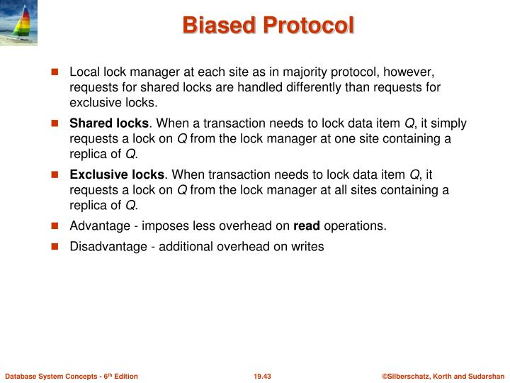 Local lock manager at each site as in majority protocol, however, requests for shared locks are handled differently than requests for exclusive locks.