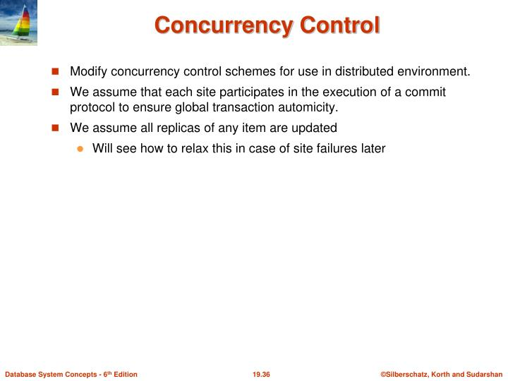 Modify concurrency control schemes for use in distributed environment.