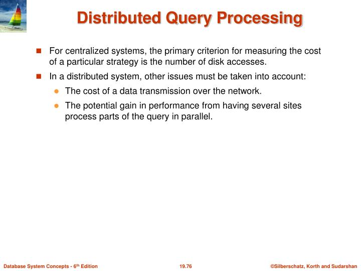 For centralized systems, the primary criterion for measuring the cost of a particular strategy is the number of disk accesses.