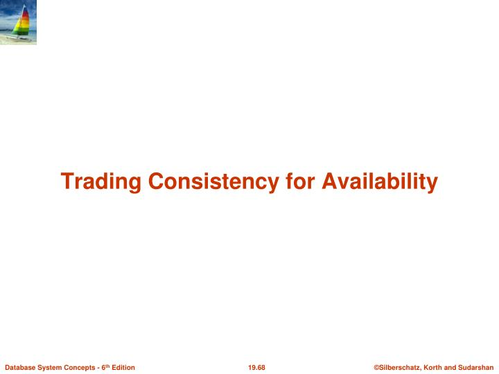 Trading Consistency for Availability