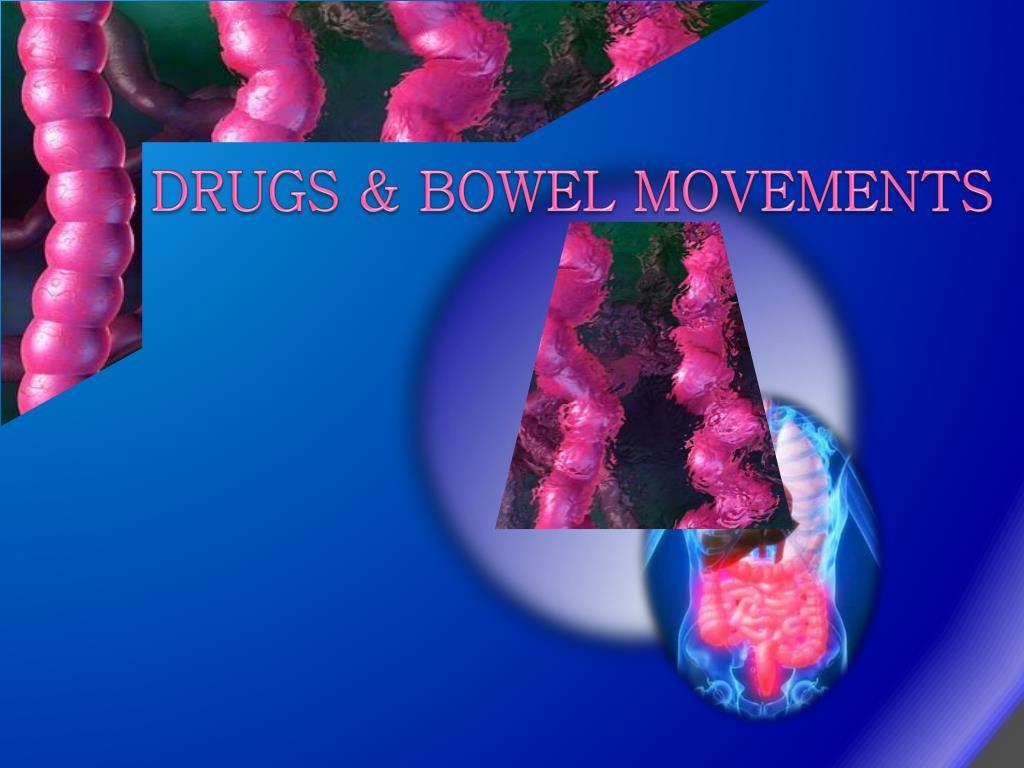 PPT - DRUGS & BOWEL MOVEMENTS PowerPoint Presentation - ID