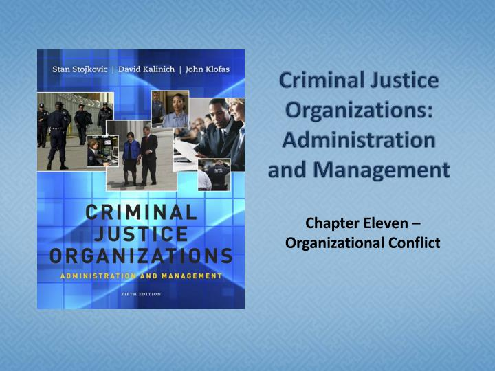 criminal justice organization and administration About the author:  stan stojkovic (phd, michigan state university) is professor of criminal justice and dean in the helen bader school of social welfare at university of wisconsin, milwaukee, where he has taught since 1983.