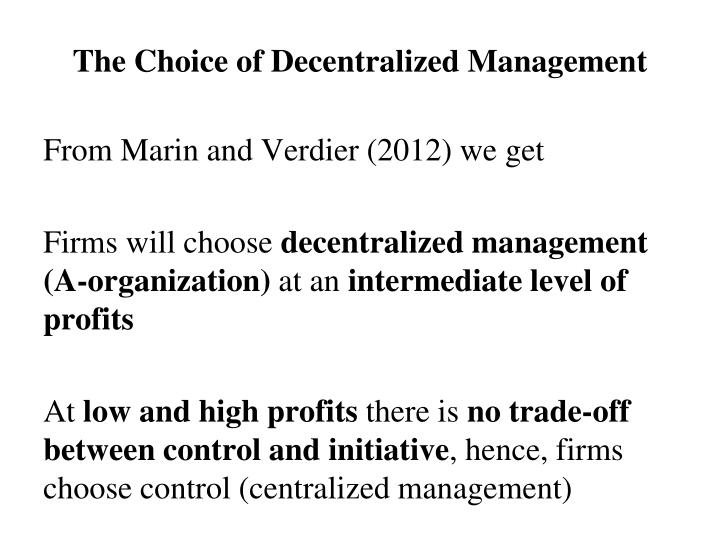 The Choice of Decentralized Management