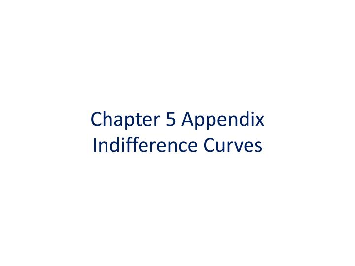 chapter 5 appendix indifference curves n.