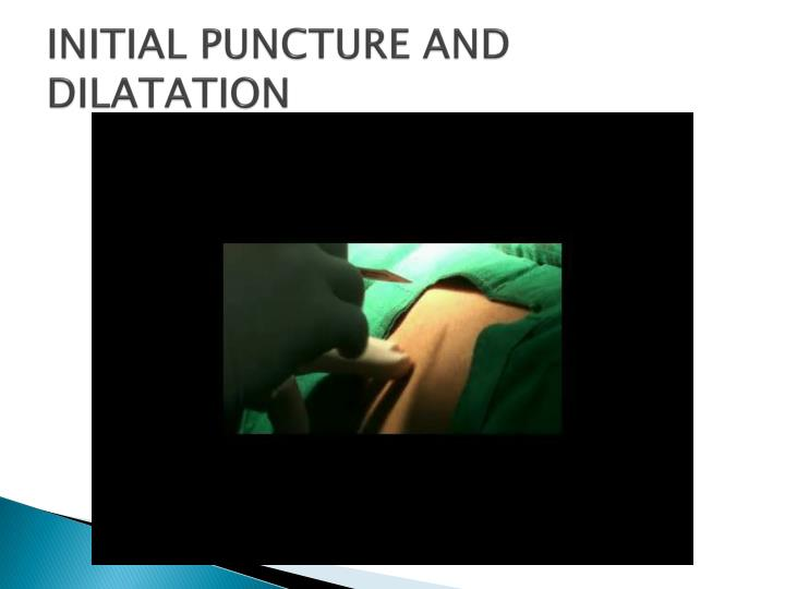 Initial puncture and dilatation