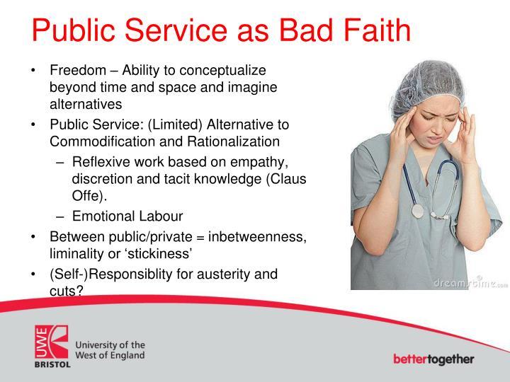 Public Service as Bad Faith