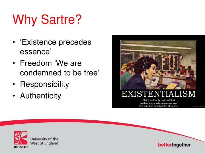 Why Sartre?