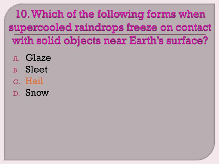 10. Which of the following forms when