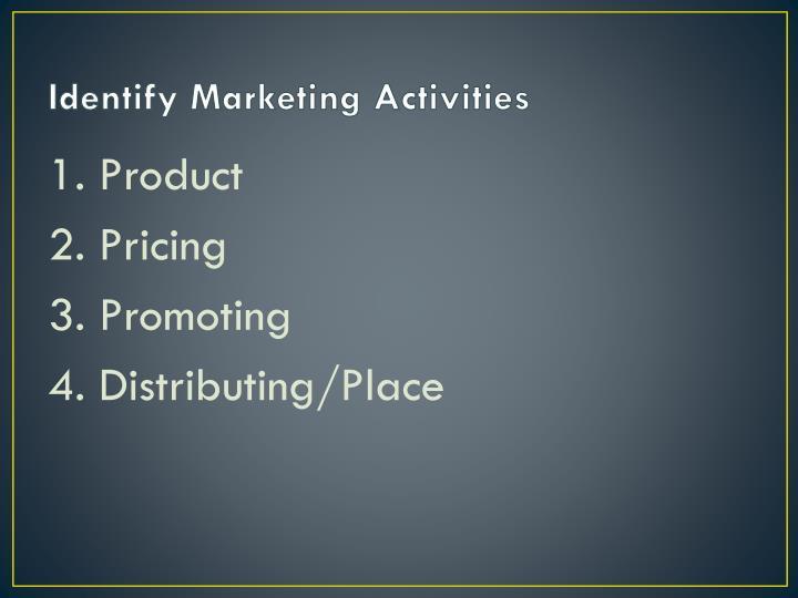 Identify marketing activities
