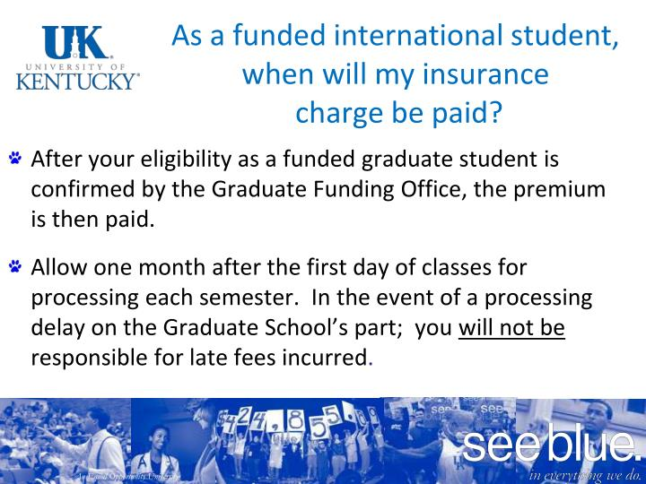 As a funded international student, when will my insurance
