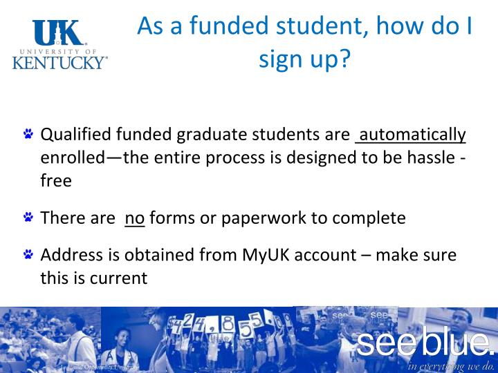 As a funded student how do i sign up