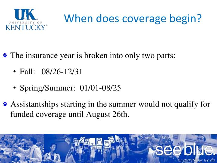 When does coverage begin?