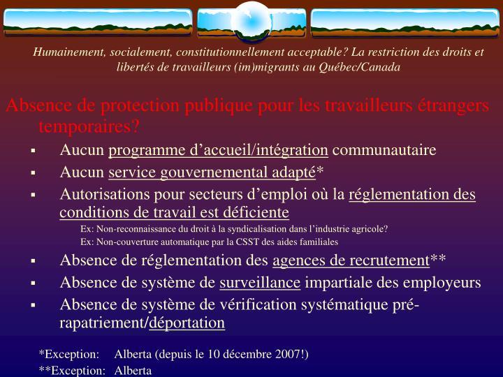 Humainement, socialement, constitutionnellement acceptable? La restriction des droits et libertés de travailleurs (im)migrants au Québec/Canada