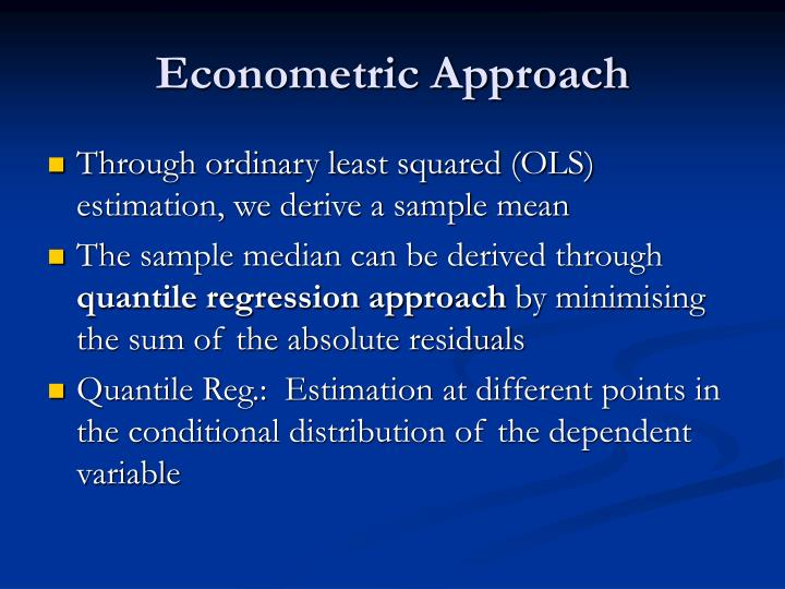 Econometric Approach