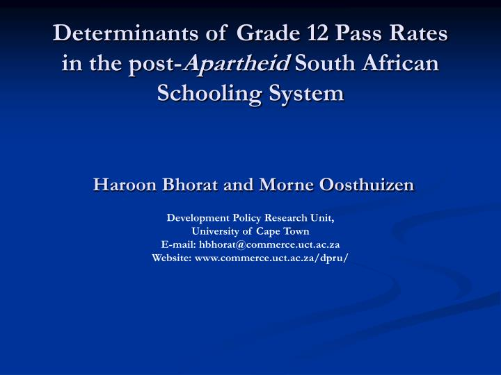 Determinants of Grade 12 Pass Rates in the post-