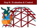 step 8 evaluation control
