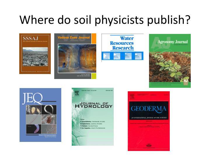 Where do soil physicists publish?