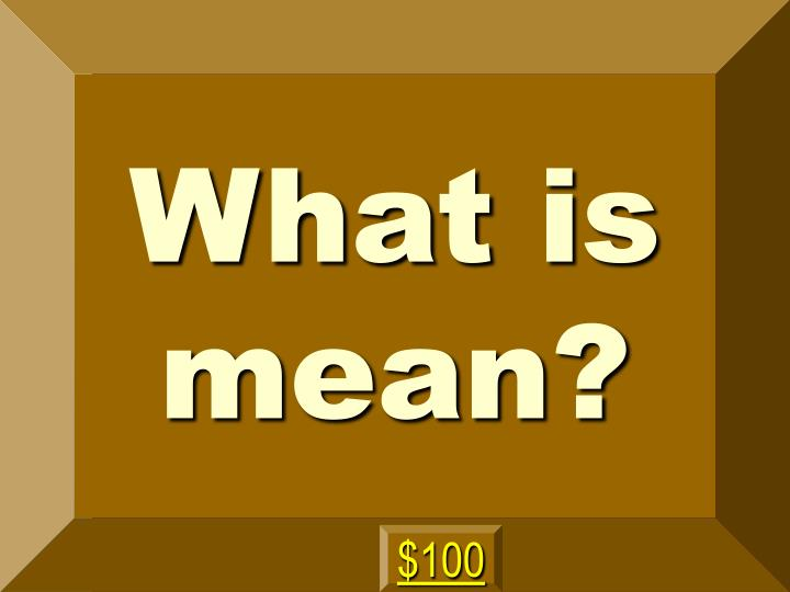 What is mean?