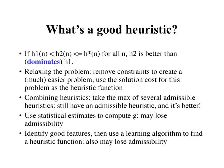 What's a good heuristic?