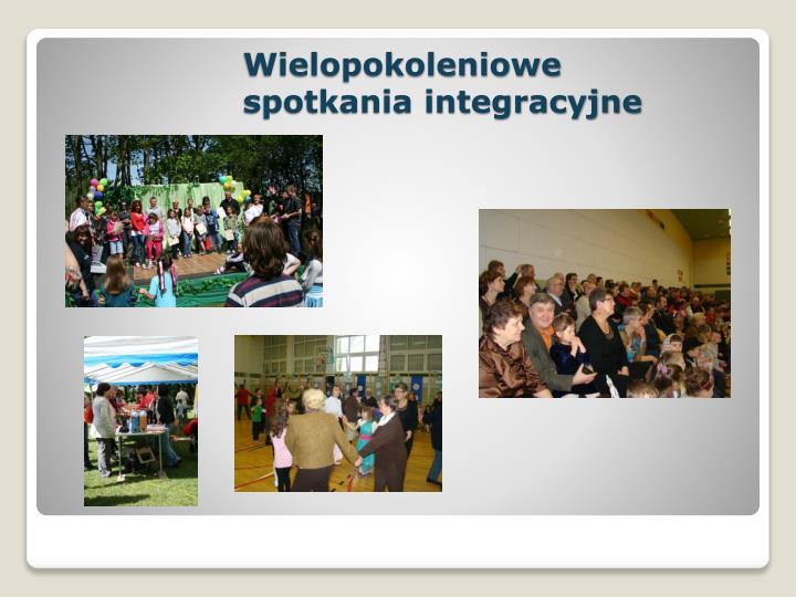 Wielopokoleniowe spotkania integracyjne