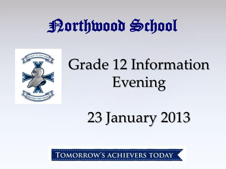 grade 12 information evening 23 january 2013 n.