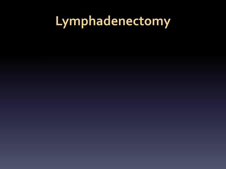 Lymphadenectomy