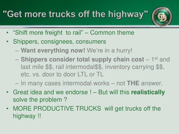 """Get more trucks off the highway"""