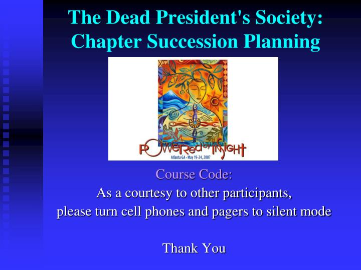 the dead president s society chapter succession planning n.
