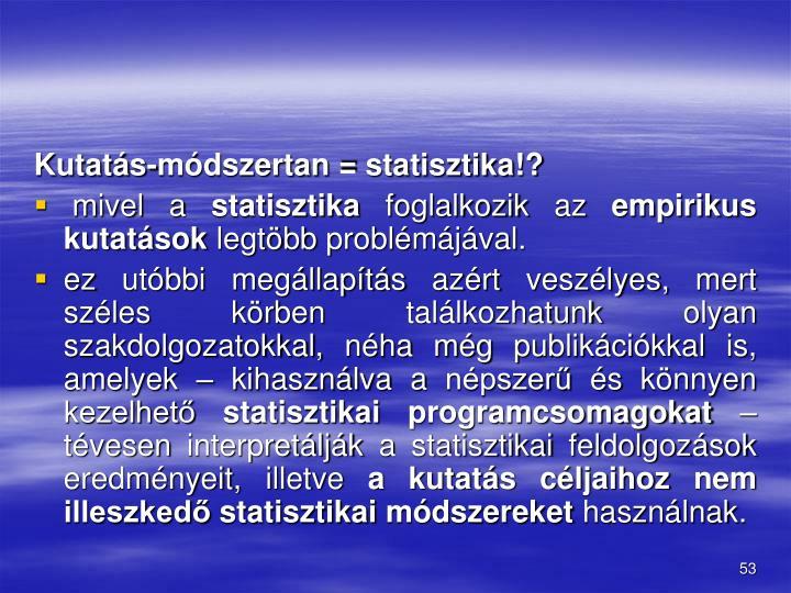 Kutatás-módszertan = statisztika!?