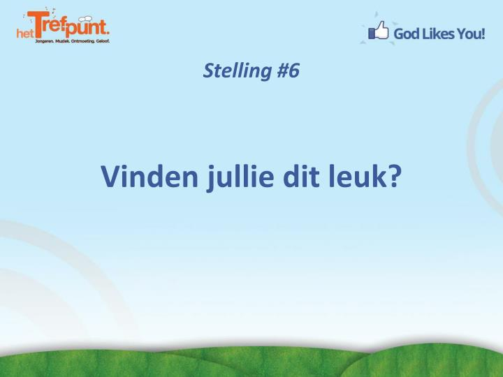 Stelling #6