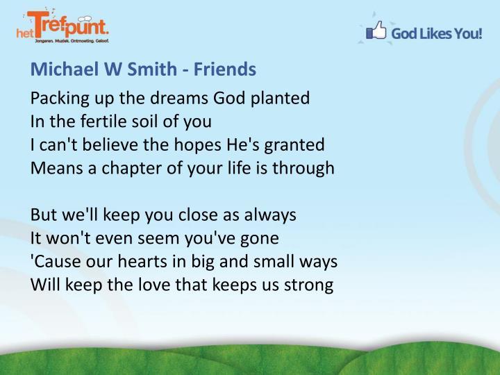 Michael W Smith -