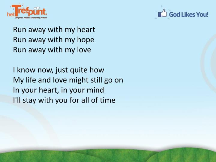 Run away with my heart