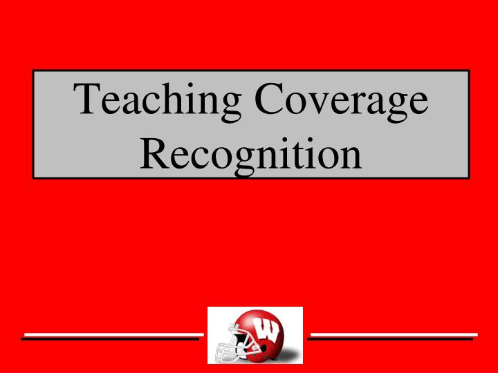 Teaching coverage recognition