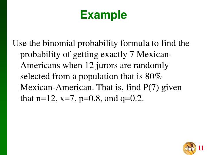 Use the binomial probability formula to find the probability of getting exactly 7 Mexican-Americans when 12 jurors are randomly selected from a population that is 80% Mexican-American. That is, find P(7) given that n=12, x=7, p=0.8, and q=0.2.
