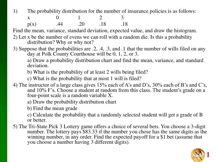The probability distribution for the number of insurance policies is as follows: