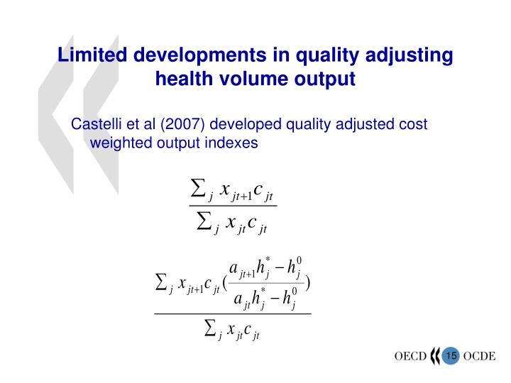Castelli et al (2007) developed quality adjusted cost weighted output indexes