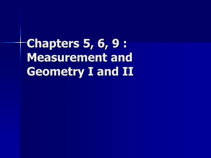 chapters 5 6 9 measurement and geometry i and ii n.