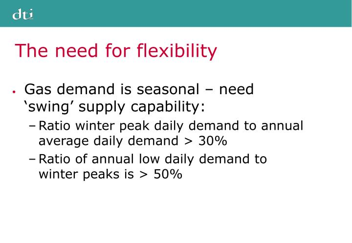 The need for flexibility