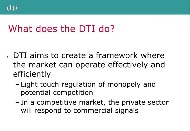 What does the DTI do?