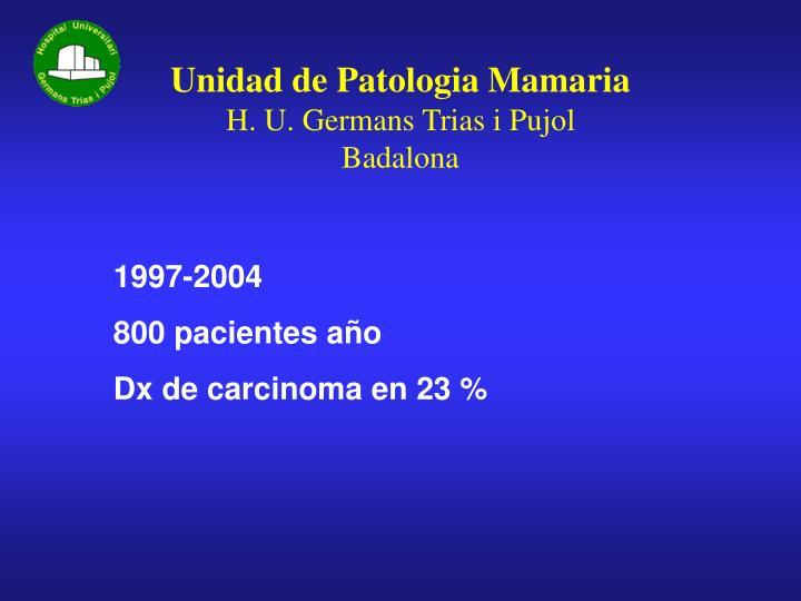 Unidad de patologia mamaria h u germans trias i pujol badalona