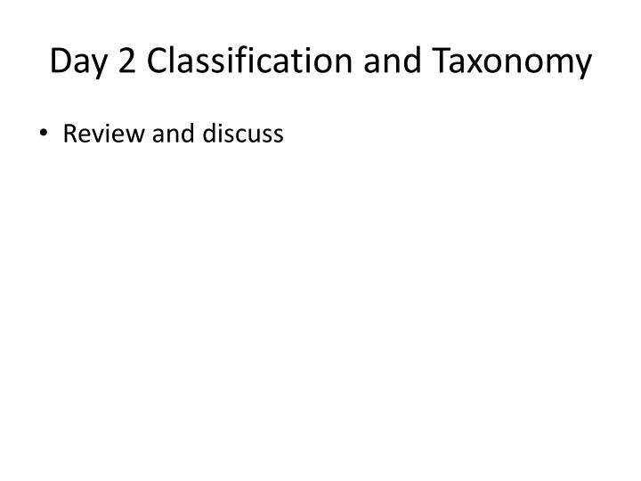 Day 2 Classification and Taxonomy