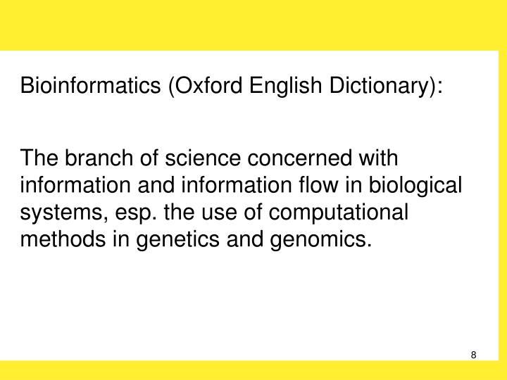 Bioinformatics (Oxford English Dictionary):